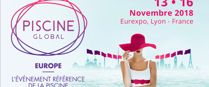 Salon Piscine Global Europe de Lyon du 13 au 16 novembre 2018